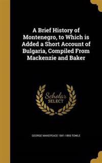 BRIEF HIST OF MONTENEGRO TO WH