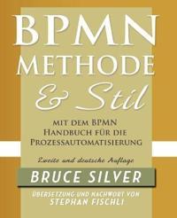 BPMN Methode Und Stil Zweite Auglage Mit Dem BPMN Handbuch Fur Die Prozessautomatisierung