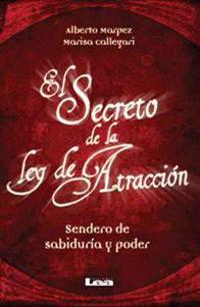 El Secreto de La Ley de Atraccion: Sendero de Sabiduria y Poder