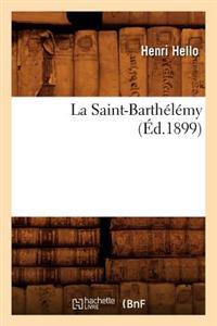 La Saint-Barth�l�my (�d.1899)