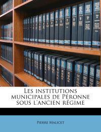 Les institutions municipales de Péronne sous l'ancien régime