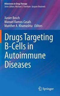 Drugs Targeting B-Cells in Autoimmune Diseases