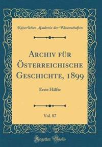 Archiv Fur Osterreichische Geschichte, 1899, Vol. 87