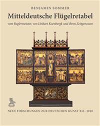 Mitteldeutsche Flügelretabel vom Reglermeister, von Linhart Koenbergk und ihren Zeitgenossen
