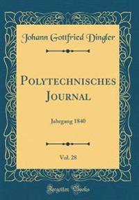 Polytechnisches Journal, Vol. 28