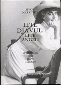 Lite djävul, lite ängel : Strindberg och hans kvinnor