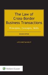 The Law of Cross-Border Business Transactions: Principles, Concepts, Skills