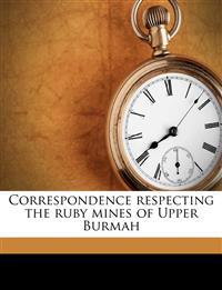 Correspondence respecting the ruby mines of Upper Burmah