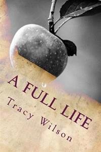 A Full Life: Writings and Recipes