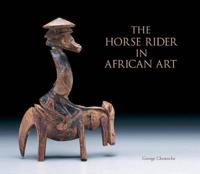 The Horse Rider in African Art