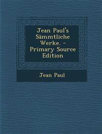 Jean Paul's Sämmtliche Werke. - Primary Source Edition