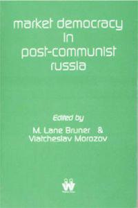 Market Democracy in Post-Communist Russia