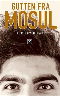 Gutten fra Mosul - Tor Edvin Dahl | Inprintwriters.org