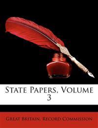 State Papers, Volume 3