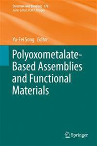 Polyoxometalate-based Assemblies and Functional Materials
