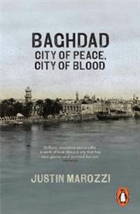 Baghdad - city of peace, city of blood