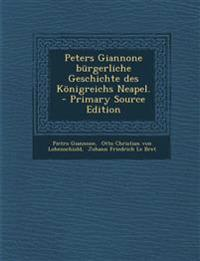 Peters Giannone Burgerliche Geschichte Des Konigreichs Neapel. - Primary Source Edition