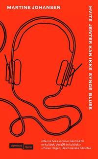 Hvite jenter kan ikke synge blues - Martine Johansen | Inprintwriters.org