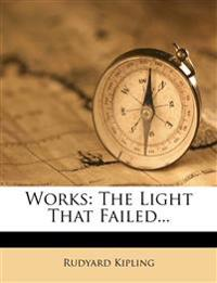Works: The Light That Failed...