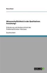 Wissenschaftlichkeit in Der Qualitativen Forschung?
