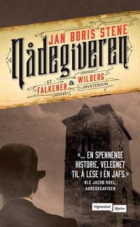 Nådegiveren; et Falkener og Wilberg mysterium - Jan Boris Stene | Inprintwriters.org