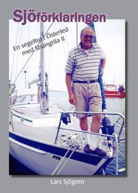 Sjöförklaringen : en segeltur i Österled med Shangrila II