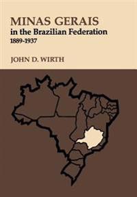 Minas Gerais in the Brazilian Federation, 1889-1937