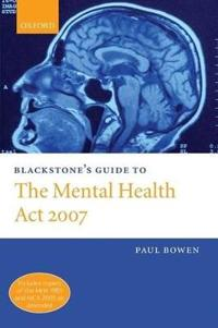 Blackstone's Guide to the Mental Health Amendment Act 2007