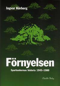 Förnyelsen : sparbankernas historia 1945-1980