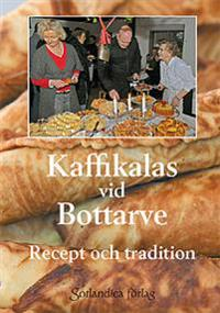 Kaffikalas vid Bottarve : recept och tradition