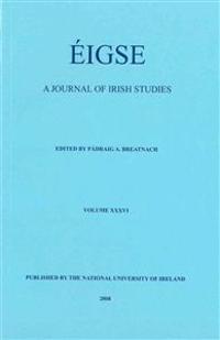 Eigse: A Journal of Irish Studies: Volume 36