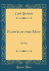 Flow'r-Of-The-Mist