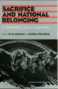 Sacrifice and National Belonging in Twentieth-century Germany