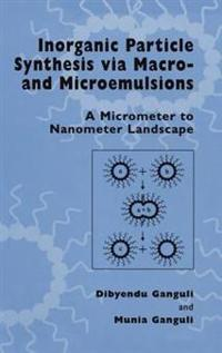 Inorganic Particle Synthesis Via Macro-And Microemulsions