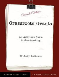 Grassroots Grants: An Activist's Guide to Grantseeking
