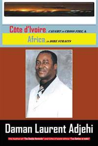 Côte D'ivoire, Caught in Cross Fire, and Africa, in Dire Straits