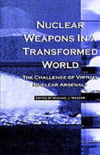 Nuclear Weapons in a Transformed World