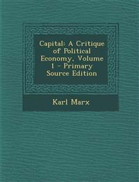 Capital: A Critique of Political Economy, Volume 1
