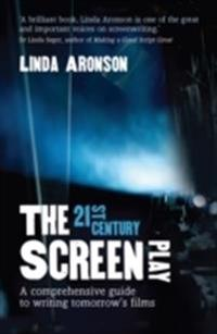 21st-century screenplay - a comprehensive guide to writing tomorrows films