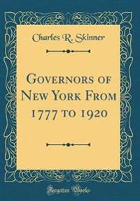 Governors of New York from 1777 to 1920 (Classic Reprint)