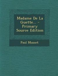 Madame de La Guette... - Primary Source Edition