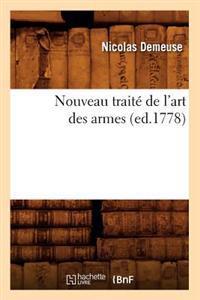 Nouveau Trait� de l'Art Des Armes, (Ed.1778)