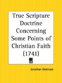 True Scripture Doctrine Concerning Some Points of Christian Faith 1741