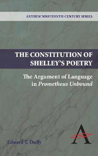 The Constitution of Shelley's Poetry