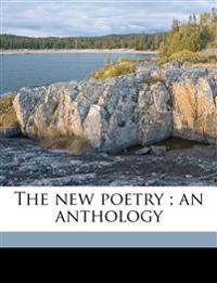 The new poetry ; an anthology