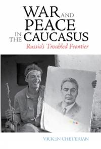 War and Peace in the Caucasus