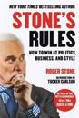 Stone's Rules: Machiavellian Tactics for Politics, Business, Style, and All Other Battles