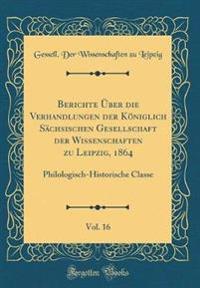 Berichte Über die Verhandlungen der Königlich Sächsischen Gesellschaft der Wissenschaften zu Leipzig, 1864, Vol. 16