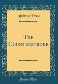 The Counterstroke (Classic Reprint)