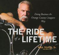 Ride of a Lifetime: Doing Business the Orange County Choppers Way